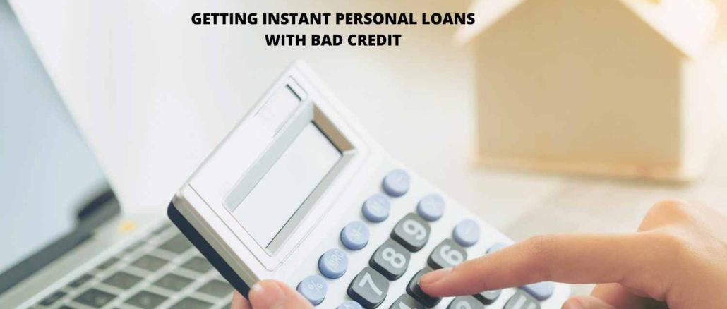 Getting Instant Personal Loans With Bad Credit