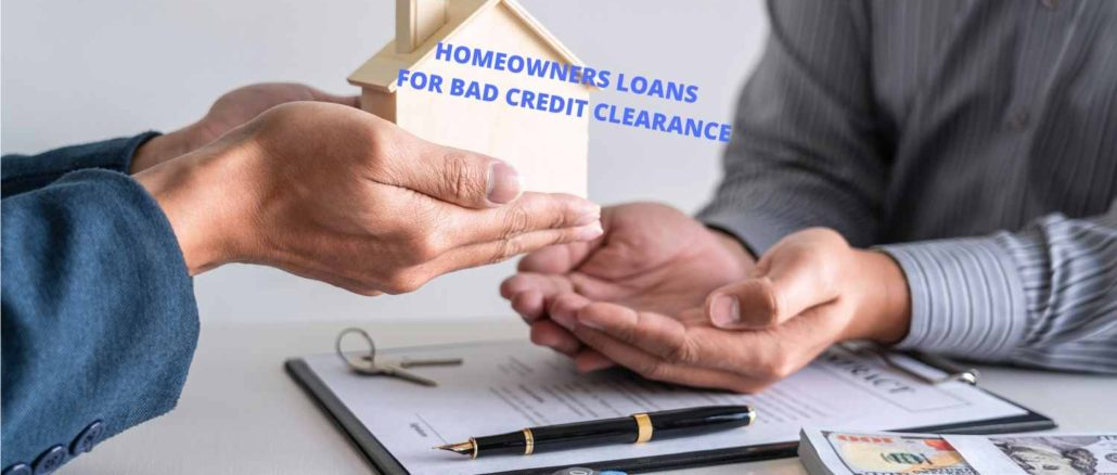 Homeowners Loans For Bad Credit Clearance
